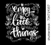 enjoy the little things. hand...   Shutterstock .eps vector #734719357