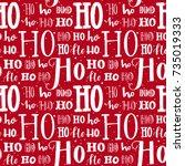 hohoho pattern  santa claus...   Shutterstock .eps vector #735019333