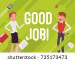good job. business motivation... | Shutterstock .eps vector #735173473