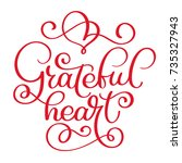 grateful heart handwritten... | Shutterstock .eps vector #735327943