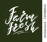 farm fresh handdrawn brush... | Shutterstock .eps vector #735488323