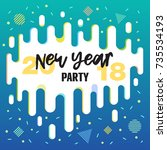 new year party 2018. trendy... | Shutterstock .eps vector #735534193