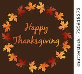 happy thanksgiving with leaf... | Shutterstock .eps vector #735618373