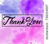 thank you  ink hand lettering.... | Shutterstock .eps vector #736314007