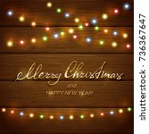 text merry christmas and happy... | Shutterstock .eps vector #736367647