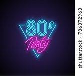 80s patry neon banner. vector... | Shutterstock .eps vector #736372963