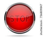 red stop glass button with... | Shutterstock .eps vector #736809847