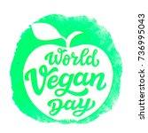 world vegan day. international...   Shutterstock .eps vector #736995043