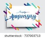 happy anniversary calligraphy... | Shutterstock .eps vector #737003713