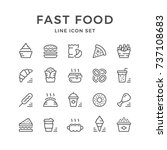 set line icons of fast food... | Shutterstock . vector #737108683