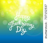 happy thanksgiving day... | Shutterstock . vector #737152537