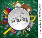 school supplies in a circle on... | Shutterstock . vector #737274553