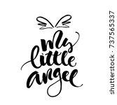 my little angel   vector... | Shutterstock .eps vector #737565337