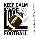 keep calm and love football.... | Shutterstock .eps vector #737651053