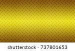 gold metal texture background  | Shutterstock . vector #737801653