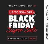 50  off black friday super sale ... | Shutterstock .eps vector #737980747