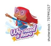 "vector emblem ""we need a hero""... | Shutterstock .eps vector #737991217"