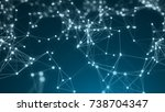 abstract connection dots.... | Shutterstock . vector #738704347