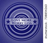 love more worry less with denim ... | Shutterstock .eps vector #738854263