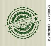 green don't wait for better... | Shutterstock .eps vector #738958603