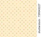 dot pattern on cream background ... | Shutterstock .eps vector #739043227