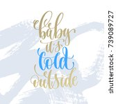 baby it's cold outside hand... | Shutterstock .eps vector #739089727