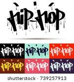 hip hop tag graffiti style...   Shutterstock .eps vector #739257913