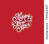 happy new year text lettering... | Shutterstock .eps vector #739361407