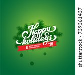 happy holidays text lettering... | Shutterstock .eps vector #739361437