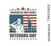 veterans day  honoring all who... | Shutterstock .eps vector #739515823