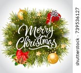 merry christmas lettering with... | Shutterstock .eps vector #739536127