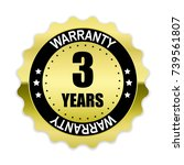 3 years warranty gold label ... | Shutterstock .eps vector #739561807
