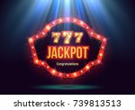 shining retro sign jackpot... | Shutterstock .eps vector #739813513