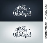 merry christmas hand written...   Shutterstock .eps vector #740002423