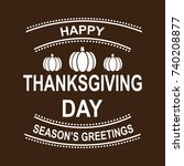 happy thanksgiving greeting... | Shutterstock .eps vector #740208877