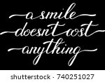 phrase a smile doesn't cost... | Shutterstock .eps vector #740251027