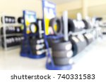 blur image of inside tire store ... | Shutterstock . vector #740331583