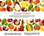 exotic fruits poster or banner... | Shutterstock .eps vector #740629573