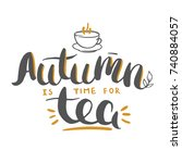 autumn is the time for tea  ... | Shutterstock .eps vector #740884057