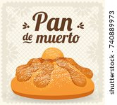 pan de muerto  day of the dead... | Shutterstock .eps vector #740889973