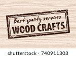 wood craft stamp on wooden... | Shutterstock .eps vector #740911303