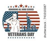 veterans day  honoring all who... | Shutterstock .eps vector #741010387