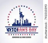 veterans day  honoring all who... | Shutterstock .eps vector #741010393