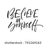believe in yourself  phrase.... | Shutterstock .eps vector #741264163