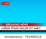 breaking news design template... | Shutterstock .eps vector #741400213