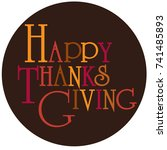 happy thanksgiving typography... | Shutterstock .eps vector #741485893