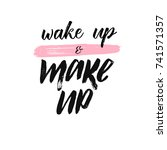 wake up and make up brush... | Shutterstock .eps vector #741571357