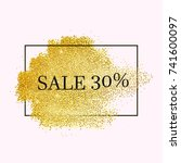 gold sales stipple frame.... | Shutterstock .eps vector #741600097