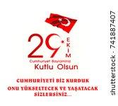 29 ekim cumhuriyet bayrami...   Shutterstock .eps vector #741887407