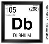 dubnium symbol. element number...   Shutterstock .eps vector #741893587